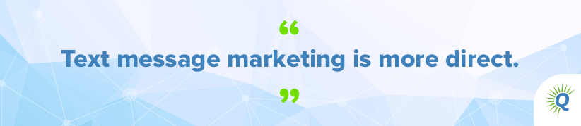 """Quote from the podcast: """"Text message marketing is more direct."""""""